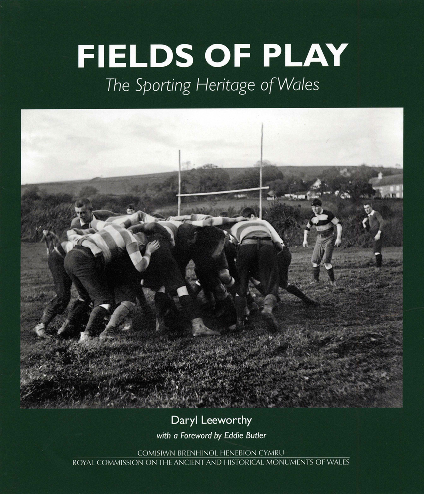 Fields of Play The Sporting Heritage of Wales ISBN 978-1-87118-445-7