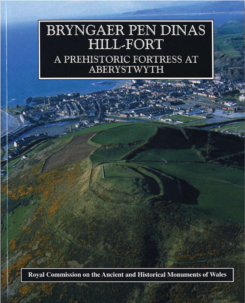 Bryngaer Pen Dinas Hill-Fort A Prehistoric Fortress at Aberystwyth