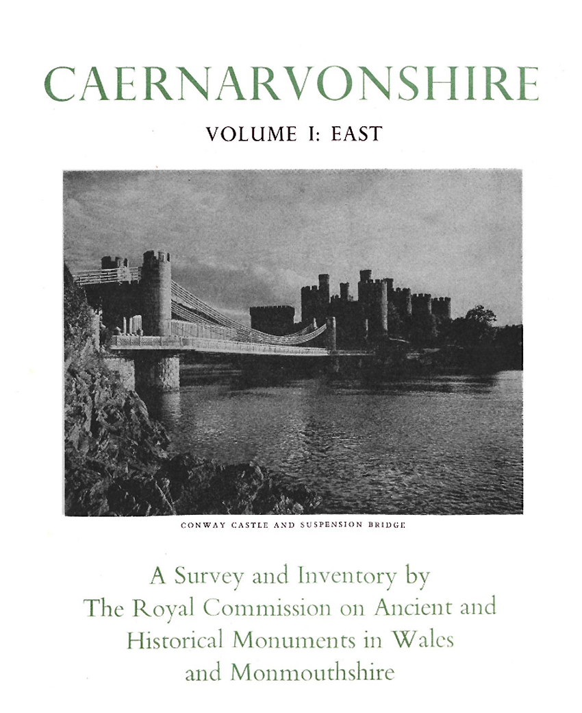 Caernarvonshire East I - An Inventory of the Ancient Monuments in the County