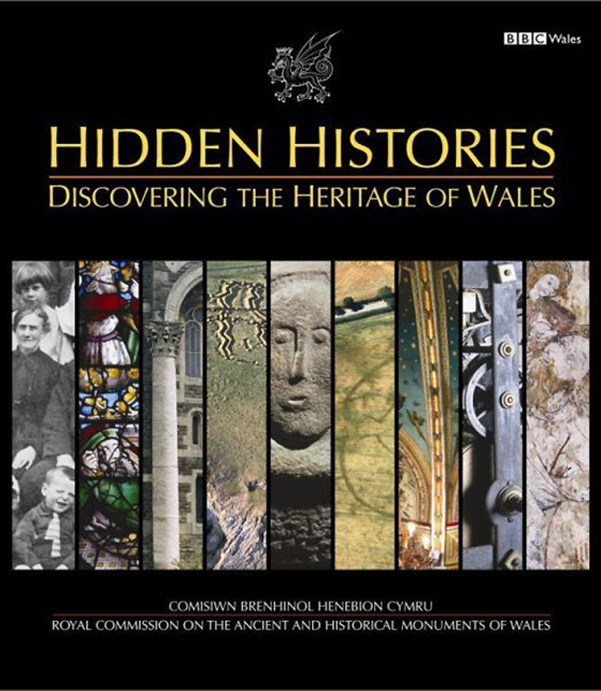 Hidden Histories Discovering the Heritage of Wales 978-1-871184-35-8