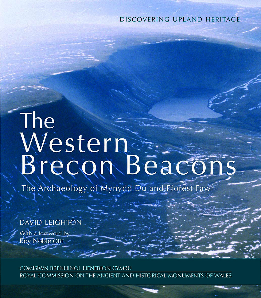 The Western Brecon Beacons The Archaeology of Mynydd Du and Fforest Fawr ISBN 978-1-871184-43-3