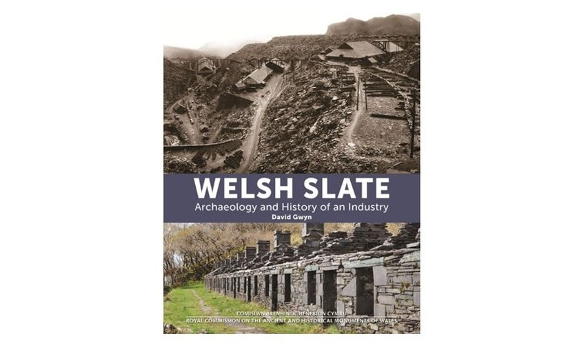 Welsh slate - archaeology and history of an industry, David Gwyn. Aberystwyth - Royal Commission on the Ancient and Historical Monuments of Wales, 2015