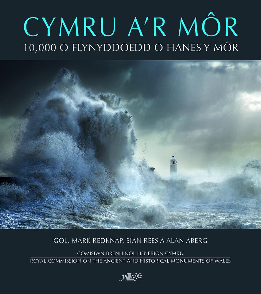 Clawr y llyfr – Cymru a'r Môr: 10,000 o Flynyddoedd o Hanes y Môr